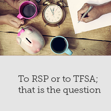 TFSA or RSP?