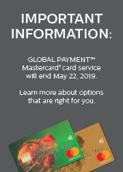 GLOBAL PAYMENT Mastercard card service  will end May 22, 2019.