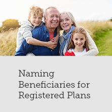 Naming Beneficiaries for Registered Savings Plans