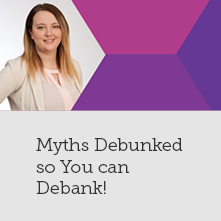 Myths Debunked so You can Debank!